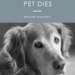 What To Do When Your Pet Dies – A Survival Guide